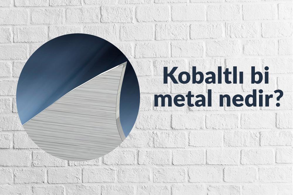 Bi metal nedir? Kobaltlı bi metal nedir?